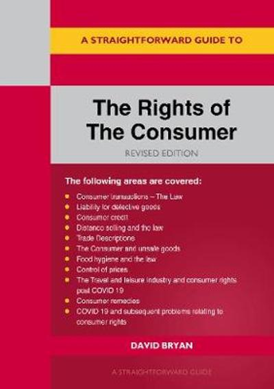A Straightforward Guide To The Rights Of The Consumer - David Bryan