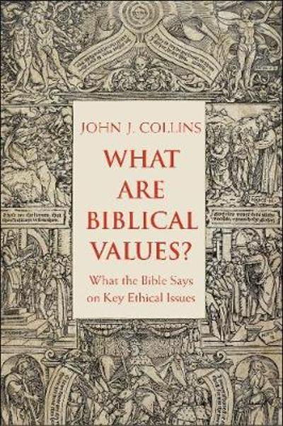 What Are Biblical Values? - John Collins