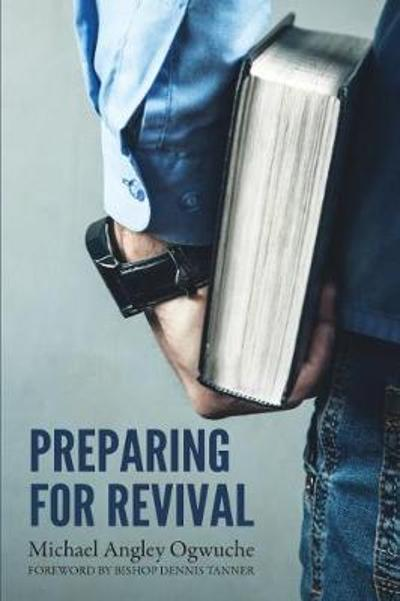 Preparing for Revival - Michael Angley Ogwuche