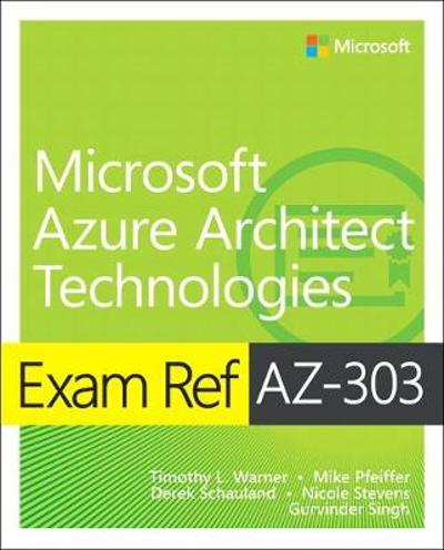 Exam Ref AZ-303 Microsoft Azure Architect Technologies - Mike Pfeiffer