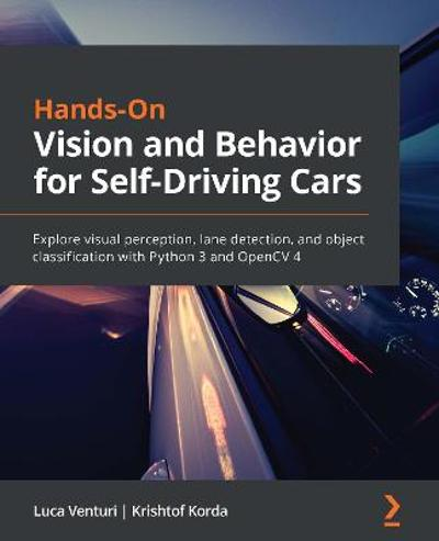 Hands-On Vision and Behavior for Self-Driving Cars - Luca Venturi