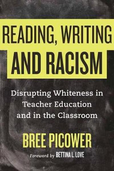 Reading, Writing, and Racism - Bree Picower