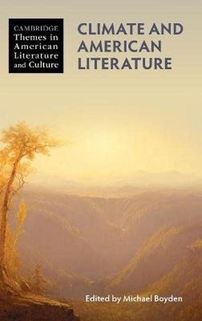 Climate and American Literature - Michael Boyden
