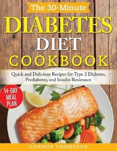 The 30-Minute Diabetes Diet Plan Cookbook - Connor Thompson