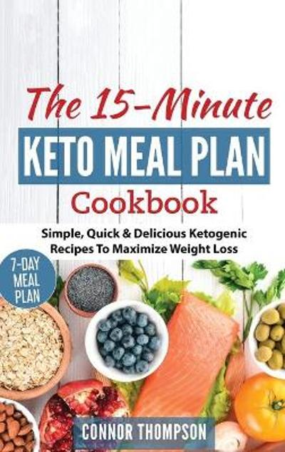 The 15 Minute Keto Meal Plan - Connor Thompson