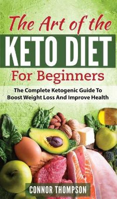 The Art of the Keto Diet for Beginners - Connor Thompson