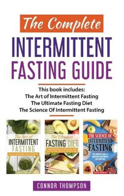 The Complete Intermittent Fasting Guide - Connor Thompson