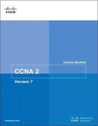 Switching, Routing, and Wireless Essentials Course Booklet (CCNAv7) - Cisco Networking Academy
