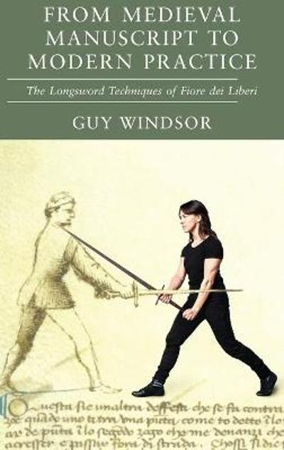 From Medieval Manuscript to Modern Practice - Guy Windsor