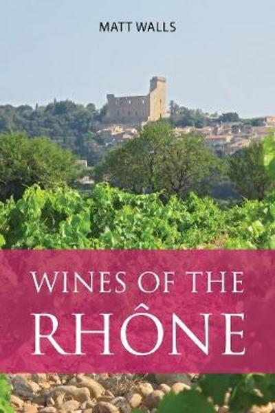 Wines of the Rhone - Matt Walls