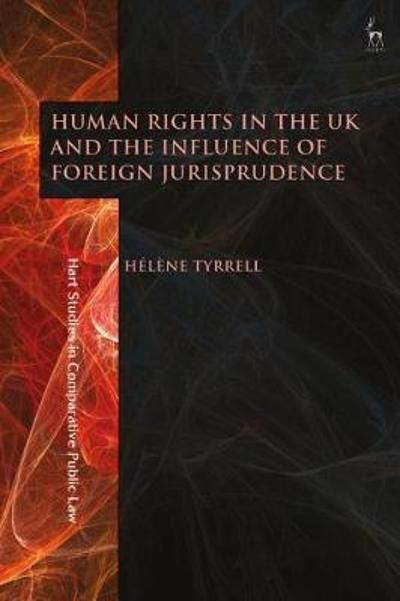 Human Rights in the UK and the Influence of Foreign Jurisprudence - Dr Helene Tyrrell