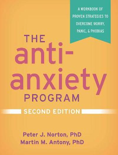 The Anti-Anxiety Program - Peter J. Norton