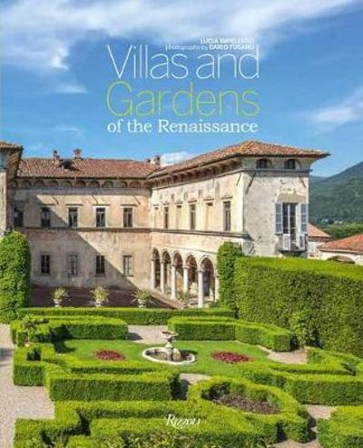 Villas and Gardens of the Renaissance - Lucia Impelluso