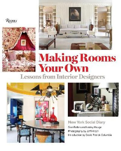 Making Rooms Your Own - Editors of New York Social Diary