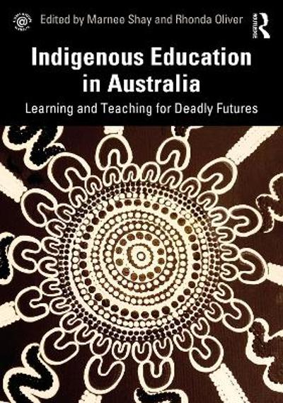 Indigenous Education in Australia - Marnee Shay