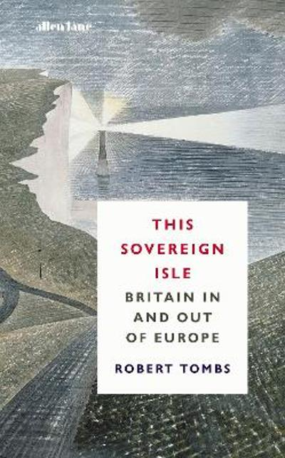 This Sovereign Isle - Robert Tombs