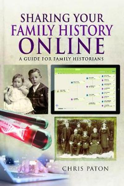 Sharing Your Family History Online - Chris Paton