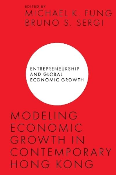 Modeling Economic Growth in Contemporary Hong Kong - Michael K. Fung