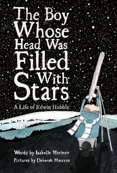 The Boy Whose Head Was Filled with Stars - Deborah Marcero