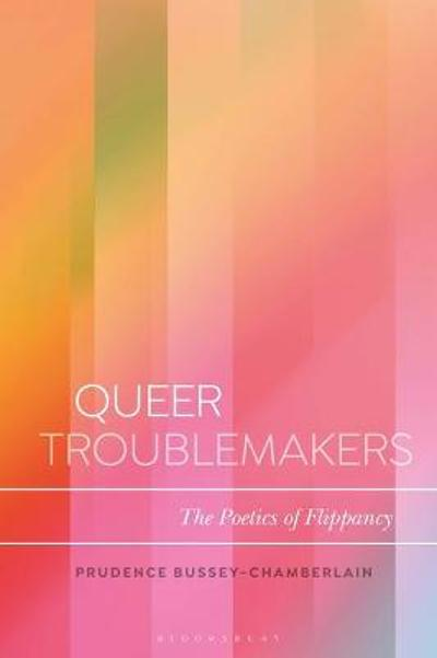 Queer Troublemakers - Dr Prudence Bussey-Chamberlain