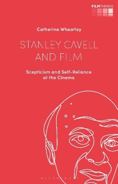 Stanley Cavell and Film - Catherine Wheatley