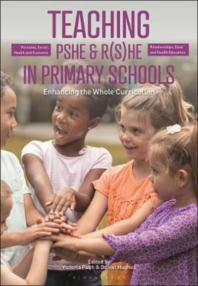 Teaching Personal, Social, Health and Economic and Relationships, (Sex) and Health Education in Primary Schools - Victoria Pugh