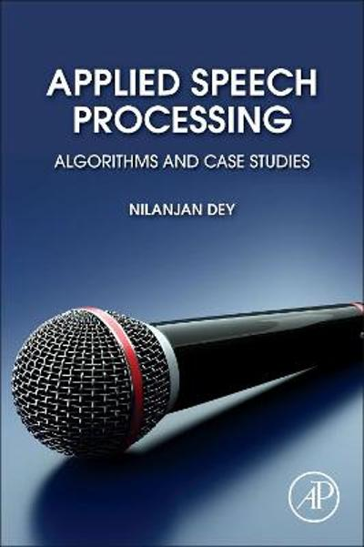 Applied Speech Processing - Nilanjan Dey