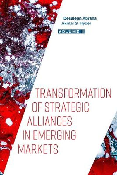 Transformation of Strategic Alliances in Emerging Markets - Desalegn Abraha