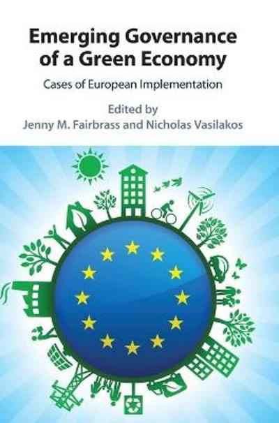 Emerging Governance of a Green Economy - Jenny M. Fairbrass