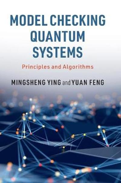 Model Checking Quantum Systems - Mingsheng Ying