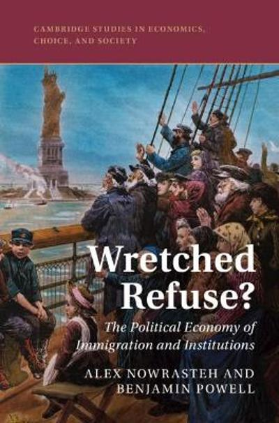 Wretched Refuse? - Alex Nowrasteh