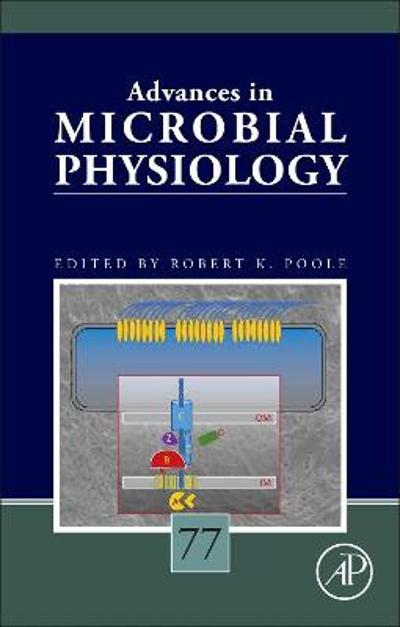 Advances in Microbial Physiology Volume 77 - Robert K. Poole