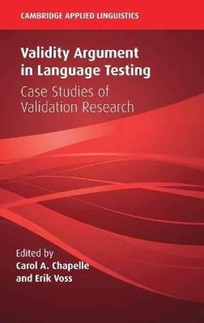 Validity Argument in Language Testing - Carol A. Chapelle