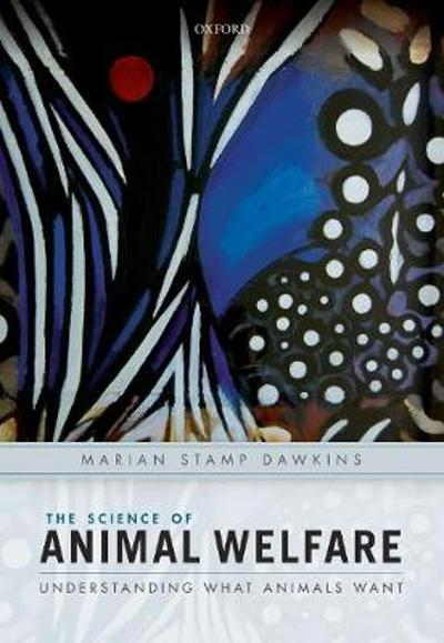 The Science of Animal Welfare - Marian Stamp Dawkins