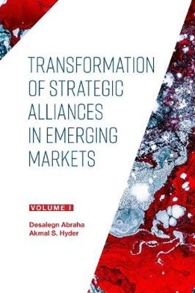 Transformation of Strategic Alliances in Emerging Markets - Akmal S. Hyder