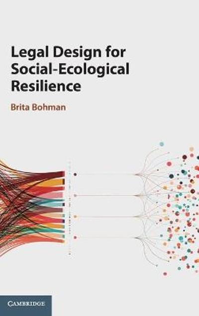 Legal Design for Social-Ecological Resilience - Brita Bohman