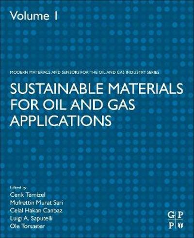 Sustainable Materials for Oil and Gas Applications - Cenk Temizel