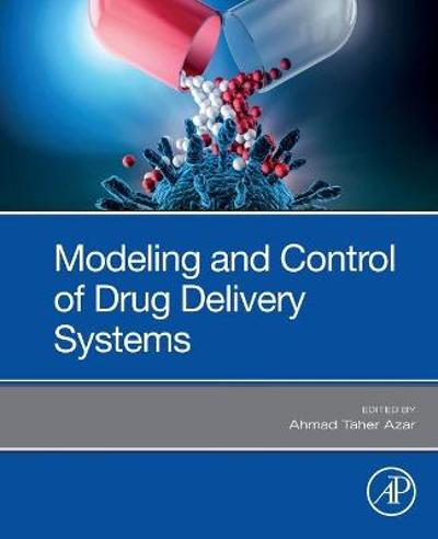 Modeling and Control of Drug Delivery Systems - Ahmad Taher Azar