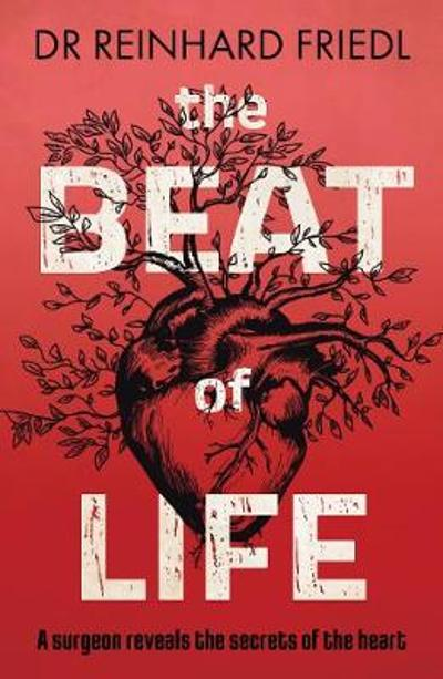 The Beat of Life - Reinhard Friedl