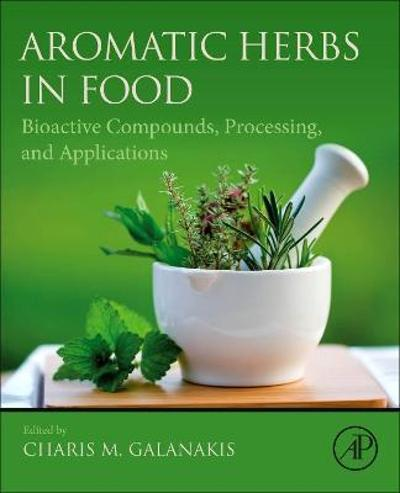 Aromatic Herbs in Food - Charis M. Galanakis