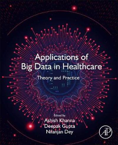 Applications of Big Data in Healthcare - Ashish Khanna