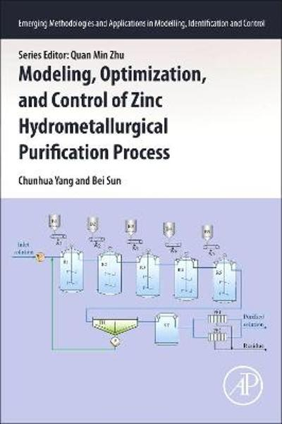 Modeling, Optimization, and Control of Zinc Hydrometallurgical Purification Process - Chunhua Yang