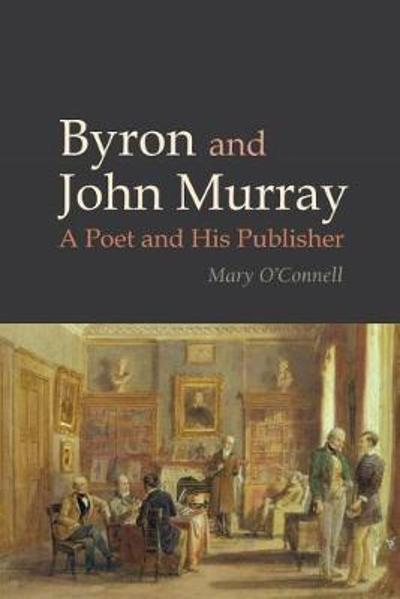 Byron and John Murray - Mary O'Connell