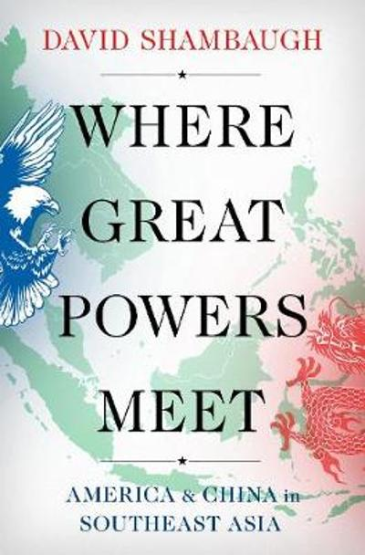 Where Great Powers Meet - David Shambaugh