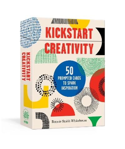 Kickstart Creativity - Bonnie Smith Whitehouse