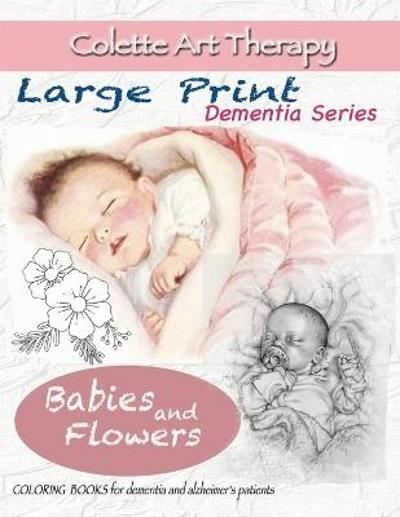 Babies and Flowers Coloring books for Dementia and Alzheimer's patients - Colette Art Therapy