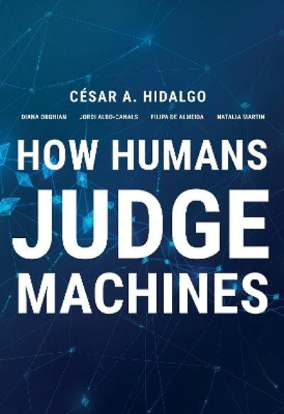 How Humans Judge Machines - Cesar A. Hidalgo
