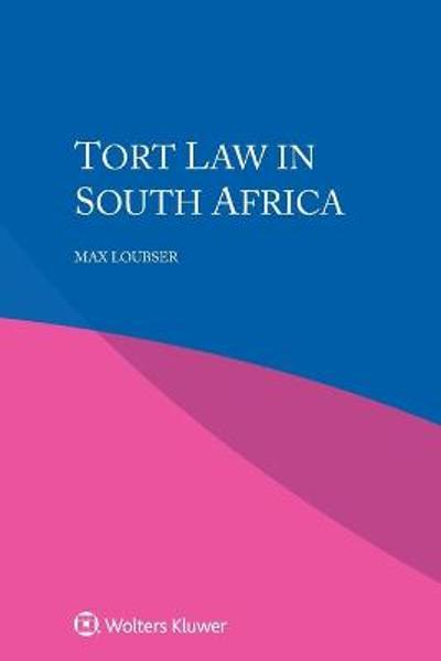 Tort Law in South Africa - Max Loubser