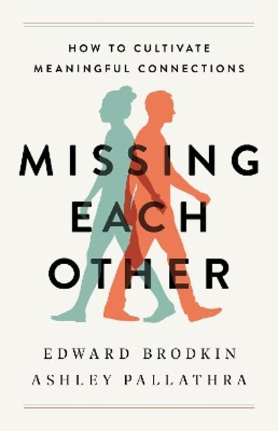 Missing Each Other - Edward Brodkin