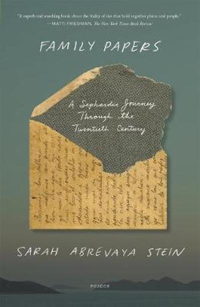 Family Papers - Sarah Abrevaya Stein